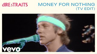 Dire Straits - Money For Nothing (TV Edit)