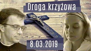 Droga krzyżowa - Remigiusz Recław SJ, Inga Pozorska [8.03.2019]