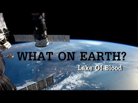สารคดี - ไขภาพถ่ายปริศนาจากดาวเทียม l Lake Of Blood