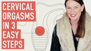 Cervical Orgasms in 3 Easy Steps