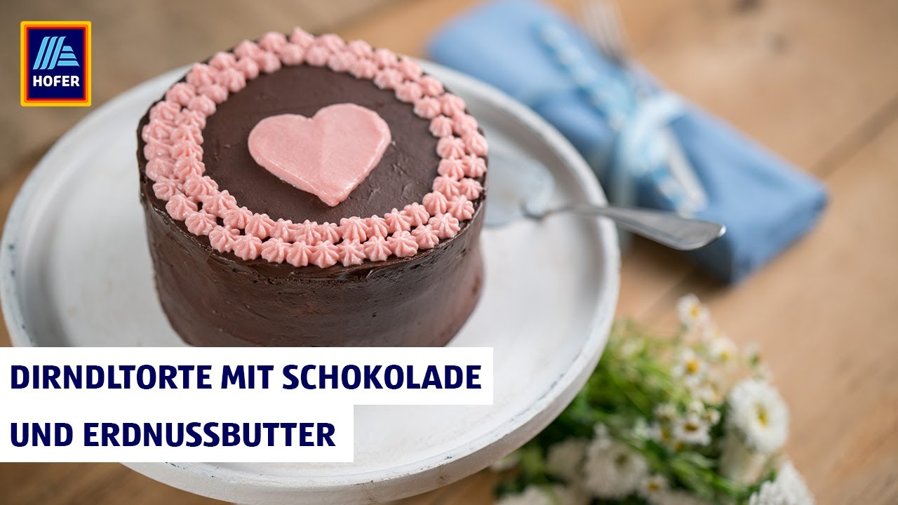 Dirndltorte Mit Schokolade Und Erdnussbutter Backen Hofer