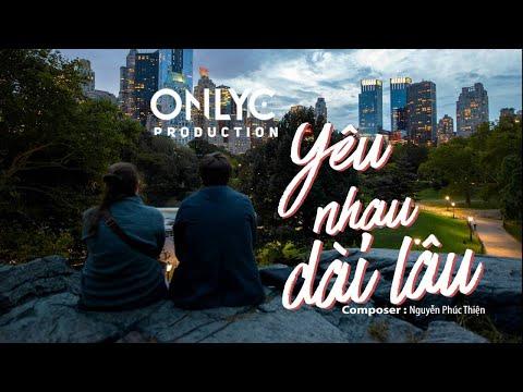 YÊU NHAU DÀI LÂU | OnlyC ft. Bảo Thy [ Audio Official ]