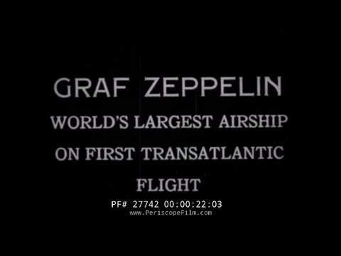 Random Movie Pick - GRAF ZEPPELIN DIRIGIBLE 1928 TRANS-ATLANTIC FLIGHT 27742 YouTube Trailer