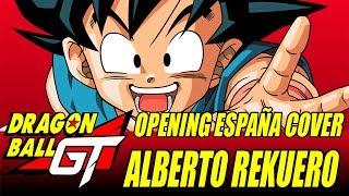 OPENING DRAGON BALL GT - COVER - @AlbertoRekuero
