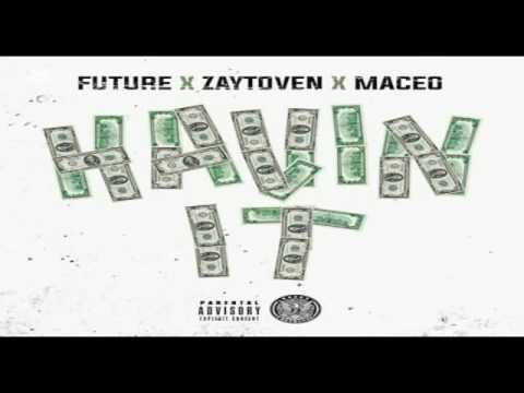 Download Future - Havin It ft. Maceo (Prod. by Zaytoven)