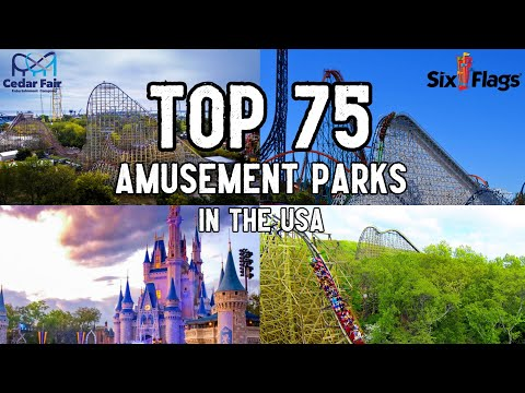 Top 75 Amusement Parks In The United States