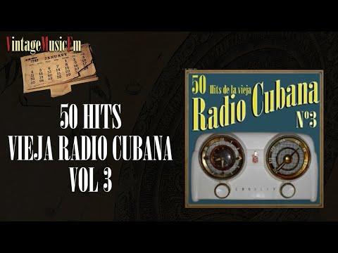 50 Hits de la Vieja Radio Cubana  - Volumen #3. (Full Album/Álbum Completo)