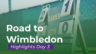 Road to Wimbledon 2019 🌱– Highlights Day 3