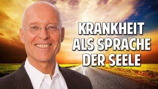 Rüdiger Dahlke: Krankheit als Sprache der Seele