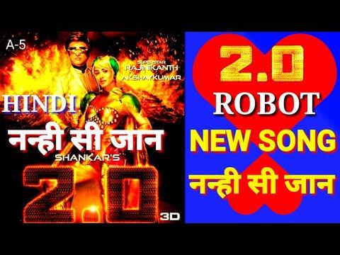 नन्ही सी जान, 2.0 Robot New Song Hindi, Akshay Kumar, Rajinikanth, 2point0, 2018
