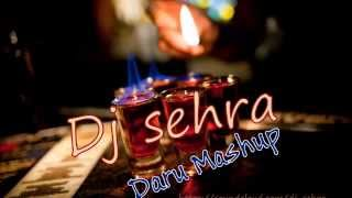 Daru Mashup(Non Stop Sharabi Songs) Dj Sehra Exclusive
