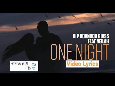 Dip Doundou Guiss - One Night Feat. Nailah ( Video Lyrics )
