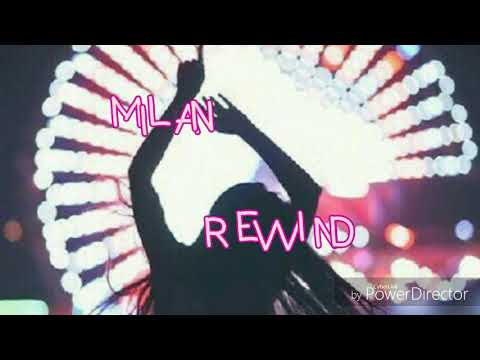 Milan - Rewind (Lyrics)