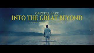 Смотреть клип Crystal Lake - Into The Great Beyond