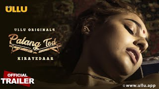 Kirayedaar I Palang Tod I Ullu Originals I Official Trailer I Releasing On 9th  July
