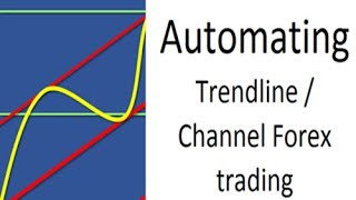 Automating trendline and channel Forex trading when using support and resistance using an MT4 EA