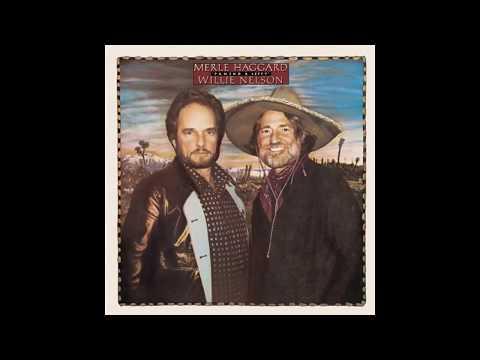 Willie Nelson & Merle Haggard - Half A Man