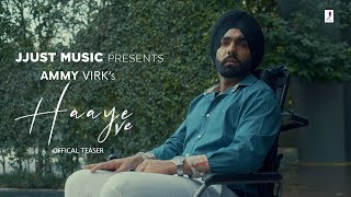 Haaye Ve (Official Teaser) | Ammy Virk (Live Now)
