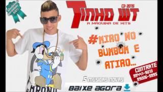 TINHOWT - MIRO NO BUMBUM E ATIRO ( CD AGOSTO 2015 )