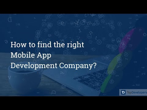 How to choose the right Mobile app Development Company? | TopDevelopers.co