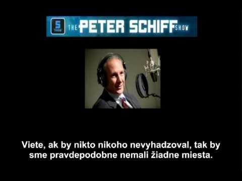 Peter Schiff - prepúšťanie kvôli zisku je dobrá vec (www.Mises.cz)