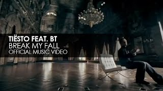 Tiësto featuring BT - Break My Fall (Official Music Video)