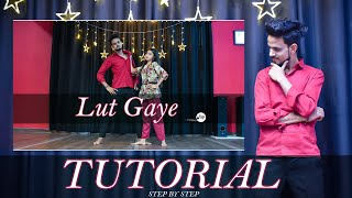 Lut Gaye Dance Tutorial Step By Step | Nritya Performance
