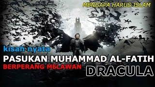 Pasukan Muhammad Al Fatih Berperang dengan Drakula || Sejarah Islam
