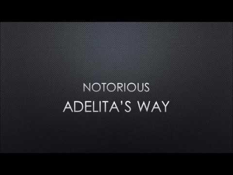 Adelitas Way  Notorious Lyrics