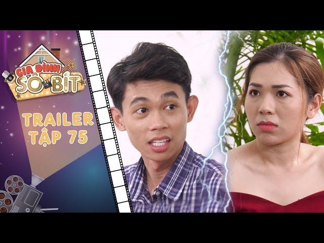Gia đình sô - bít | Trailer tập 75: Gia Bảo tỏ thái độ, khẳng định không hề yêu khiến LyLy buồn tủi?