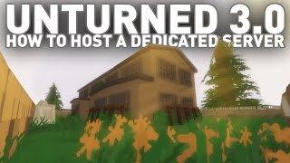 how to host a dedicated unturned 3 0 server port forwarding newest version