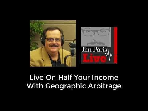 Live On Half Your Income Using Geographic Arbitrage?