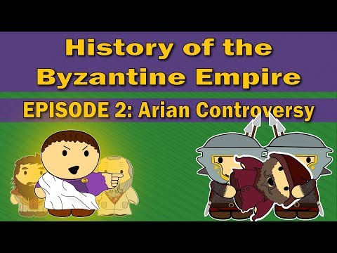 History of the Byzantine Empire | Episode 2 | Arian Controversy