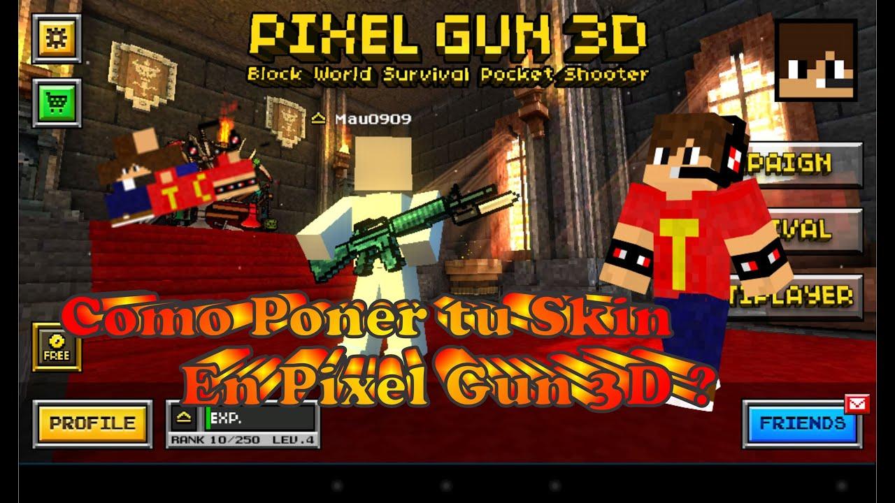 Como poner tu skin en Pixel Gun 3D? - YouTube