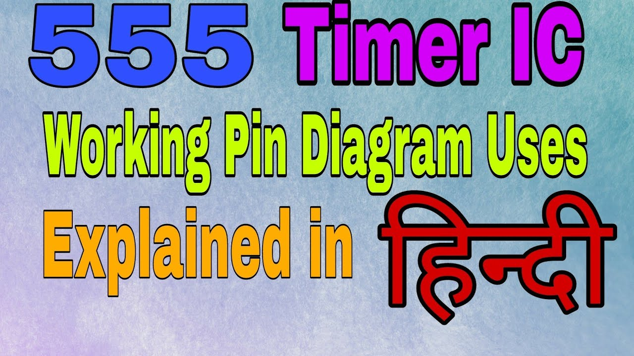 555 Timer Ic Explained Working Pin Diagram Applications In Hindi Block Mjp Rohilkhand University