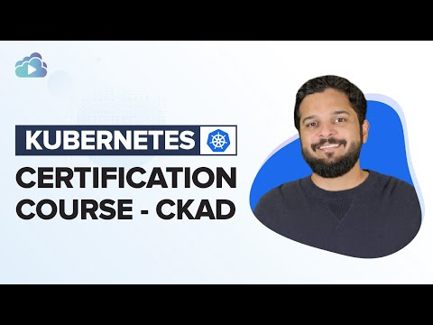 Kubernetes Certification Course - CKAD