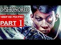 Dishonored 2 Death Of The Outsider геймплей