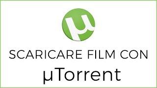 Come Scaricare Film Gratis ed in Italiano con uTorrent