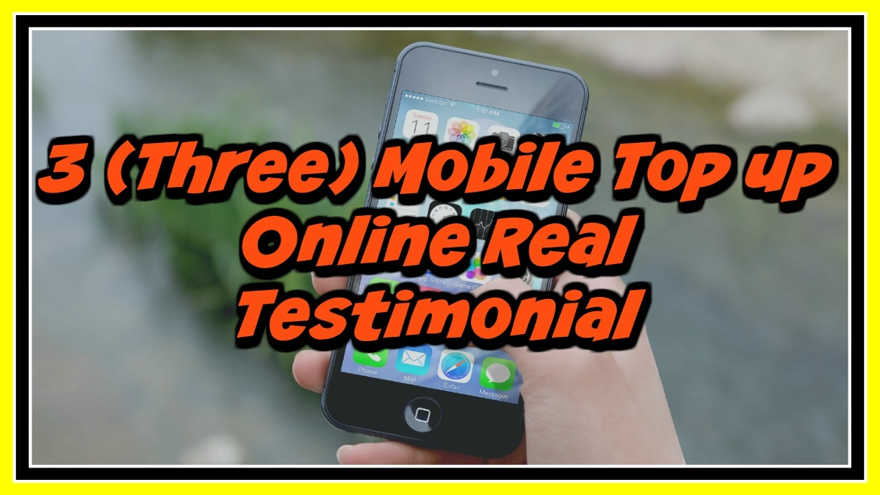 3 (Three) Mobile Top up Online Real Testimonial - MyPhonecard