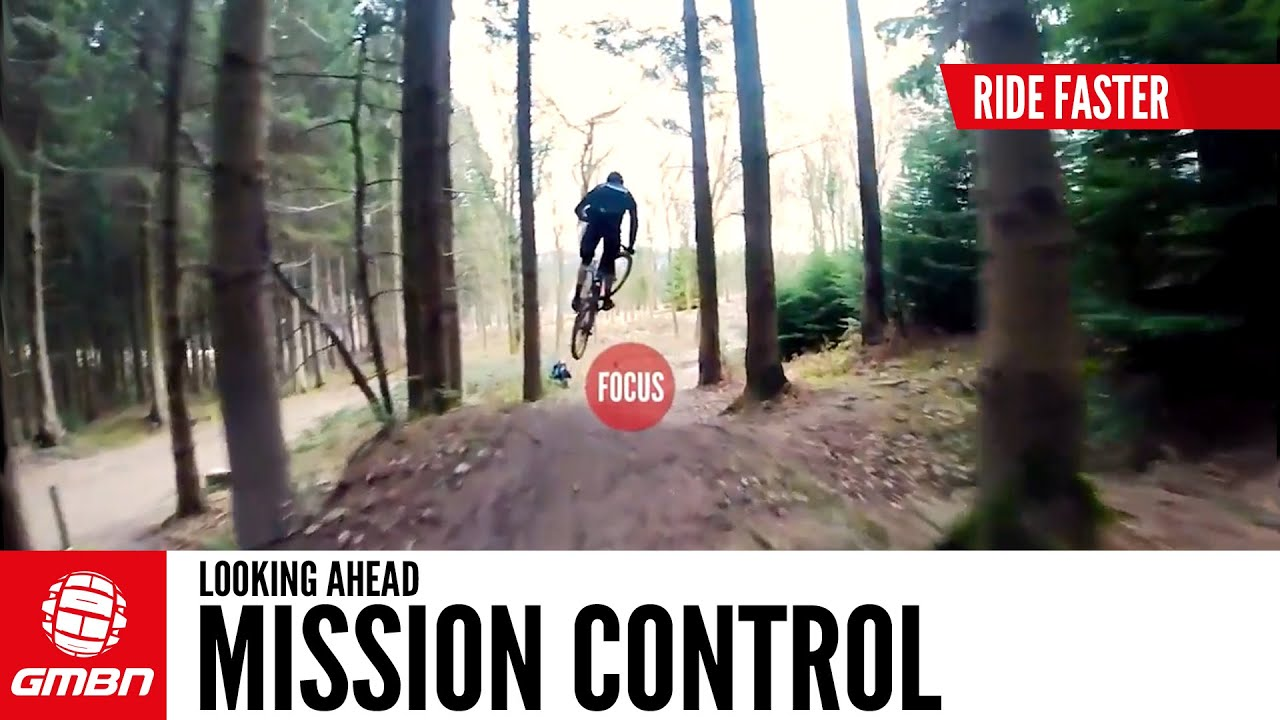 Essential MTB Skills - Looking Ahead On The Trail | Mission Control