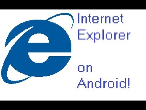 IE On Any Android Device!