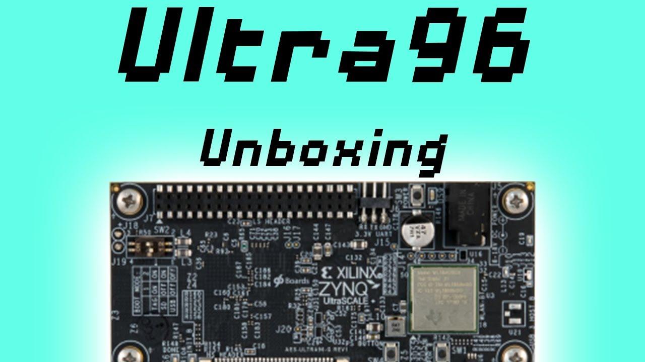 96Boards Ultra96 Unboxing | Xilinx Zynq FPGA Dev Box