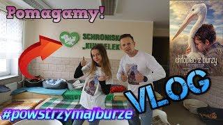 POMAGAMY - Jedziemy do schroniska - VLOG - #powstrzymajburze - konkurs