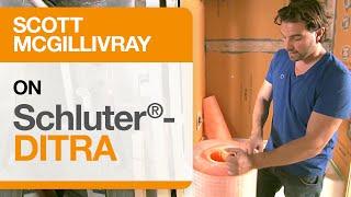 Scott McGillivray on Schluter®-DITRA Uncoupling Membrane