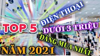 ĐIỆN THOẠI GIÁ DƯỚI 3 TRIỆU ĐÁNG MUA NHẤT 2021 - DÀNH CHO HỌC SINH SINH VIÊN CHƠI GAME CHỤP ẢNH ĐẸP