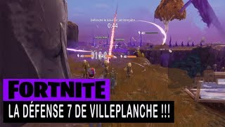 FORTNITE - SAUVER THE WORLD - THE DEFENSE 7 OF VILLEPLANCHE !!!