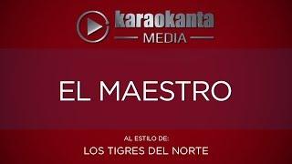 Karaokanta - Los Tigres del Norte - El maestro