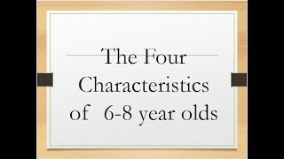Characteristics of Six Year Olds