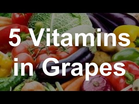 5 Vitamins in Grapes - Health Benefits of Grapes