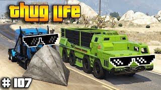 GTA 5 ONLINE : THUG LIFE AND FUNNY MOMENTS (WINS, STUNTS AND FAILS #107)